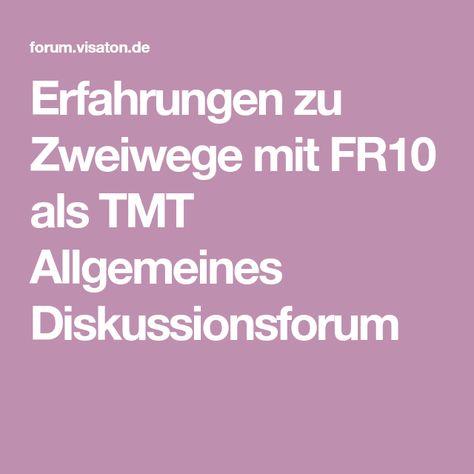 Erfahrungen Zu Zweiwege Mit Fr10 Als Tmt Allgemeines