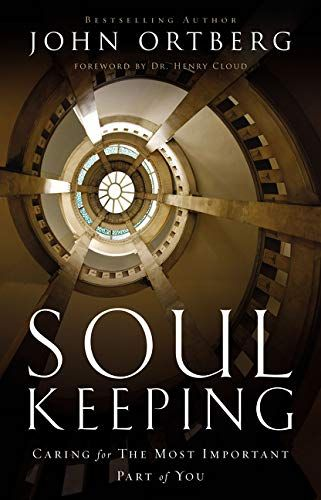 Soul Keeping Caring For The Most Important Part Of You H Https Www Amazon Com Dp 0310275962 Ref Cm Sw R Pi Awdb T1 X Uf3bcbd2 Good Books Soul Study Guide