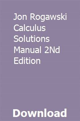 Jon Rogawski Calculus Solutions Manual 2nd Edition Calculus Solutions Teaching Support