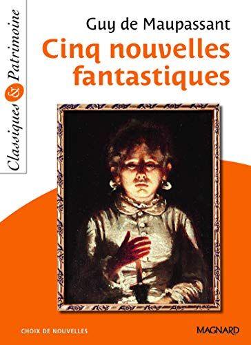 Pdf Gratuitement Livre Cinq Nouvelles Fantastiques Pdf Gratuit Par Sendre Haidar Michele Maupassant Guy De Livre Gratuit En Ligne