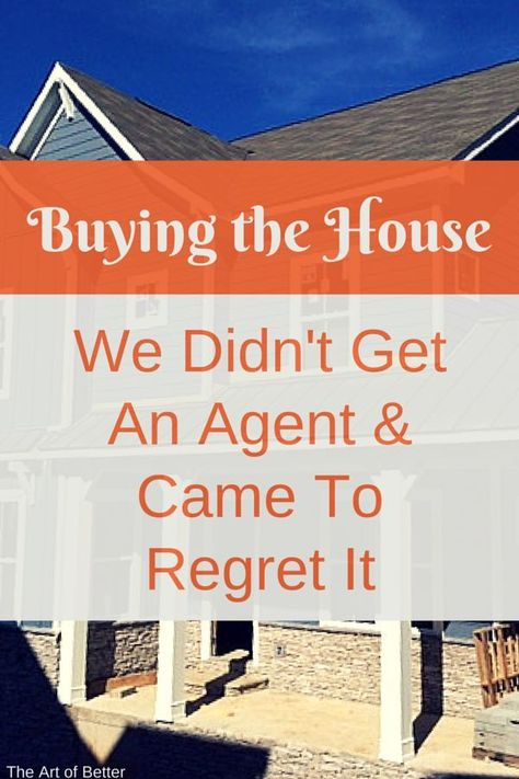 We Didn T Have An Agent When We Put The Offer In Buying The House Could Have Turned Out Much D First Time Home Buyers Stuff To Buy Selling House