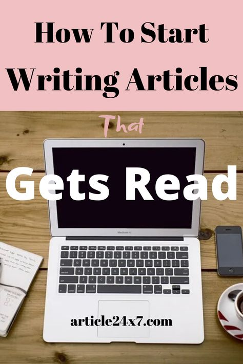 How To Start Writing Articles That Gets Read