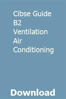 Cibse Guide B2 Ventilation Air Conditioning Pdf Download