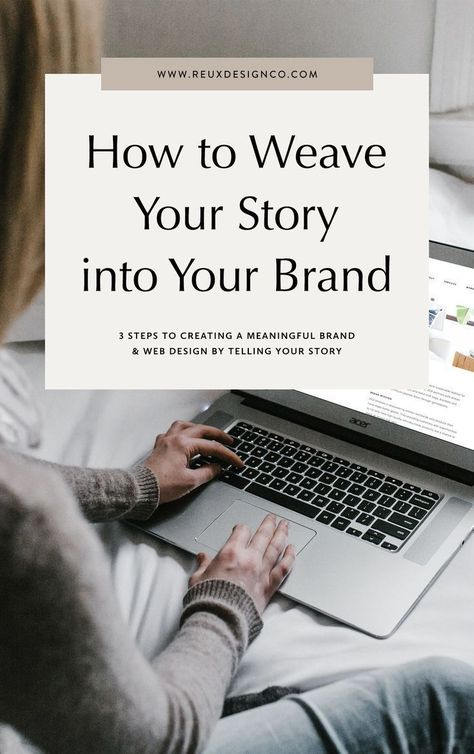 A Guide to Telling Your Brand Story - Blog | Reux Design Co. | Branding and Web Design Education