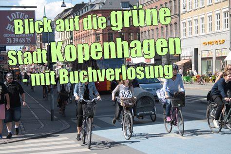 """Weil mir in Dänemark schon öfter viele vorbildliche, grüne und nachhaltige Dinge aufgefallen sind (z.B. hier und hier) und ich auch in meinem Buch """"Ein Jahr in Kopenhagen"""" eine ganze Reihe davon beschreibe, wollte ich schon länger einen Blogpost über Kopenhagen mit Buchverlosung schreiben. Jetzt ist es so weit."""