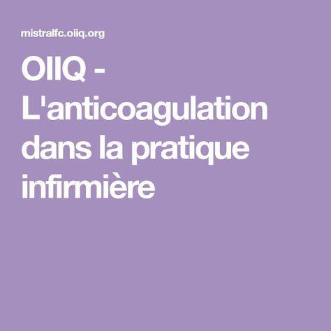 Oiiq L Anticoagulation Dans La Pratique Infirmiere Pratique Soin Infirmier Medicament