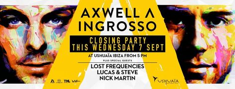 Ushuaïa Ibiza Beach Hotel #Axwell Λ Ingrosso - Closing Party