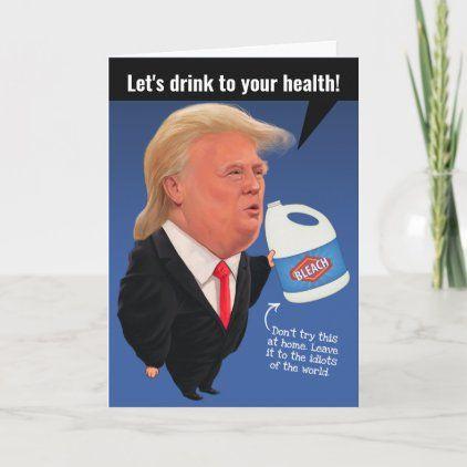 Trump Drinking Bleach For Your Health Birthday Card Trump Birthday Card Birthday Cards Happy Birthday Trump