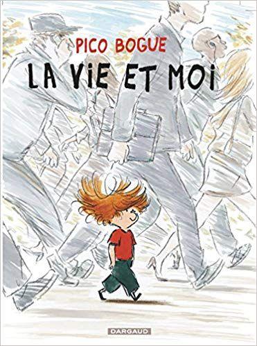 Pico Bogue Tome 1 Vie Et Moi Telecharger Gratuit Epub Pdf Tome La Vie Ebook
