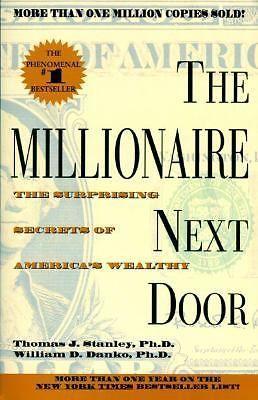 Details About The Millionaire Next Door By Stanley Thomas J Danko William D Financenestegg The Millionaire Next Door Finance Books Personal Finance Books