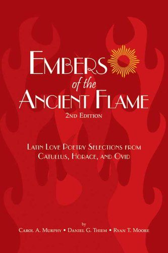 Download Pdf Ember Of The Ancient Flame Latin Love Poetry Selection From Catullu Horace And Ovid Free Epub Mo Kindle Ebook Ebooks Much Ado About Nothing Paraphrase
