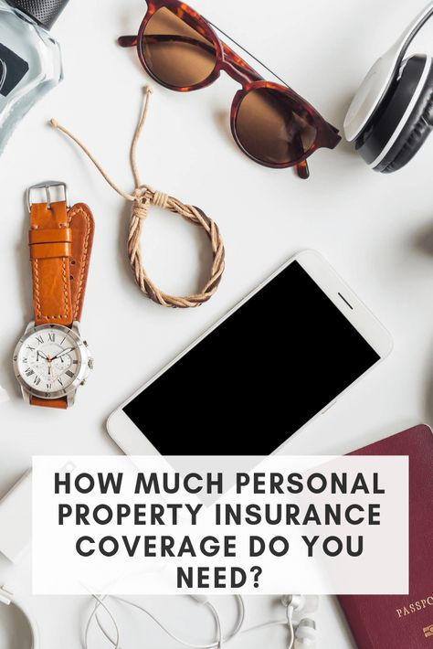 How Much Personal Property Coverage Do You Really Need Homeowners Insurance Coverage Renters Insurance Home Insurance Quotes