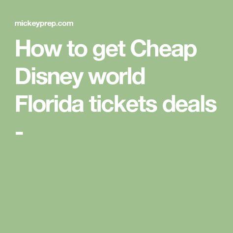 How to get Cheap Disney world Florida tickets deals -