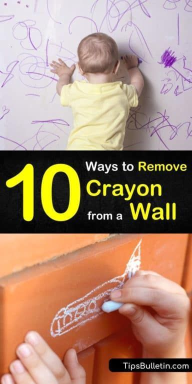 10 Clever Ways To Remove Crayon From A Wall Cleaning Walls How
