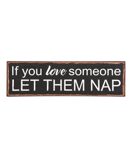 Ganz If You Love Someone Let Them Nap Plaque Zulily If You Love Someone Funny Words Loving Someone