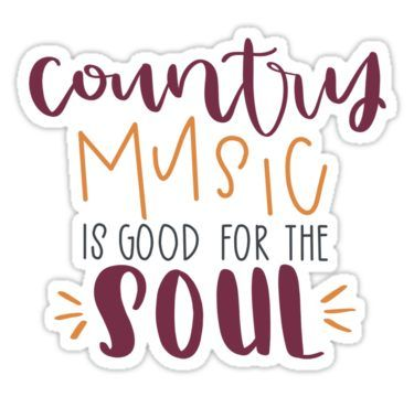 Country Music is Good for the Soul Sticker Music Country Music is Good for the Soul Sticker Country Music Playlist, Country Music Videos, Country Music Artists, Country Singers, Country Music Quotes, Country Music Lyrics, Music Sayings, Country Music Shirts, Music Memes