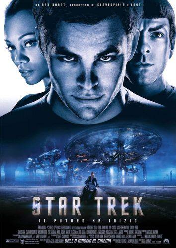 Star Trek Il Futuro Ha Inizio Film Star Trek E Bei Film