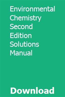 Environmental Chemistry Second Edition Solutions Manual Environmental Chemistry Chemistry Environmental Engineering