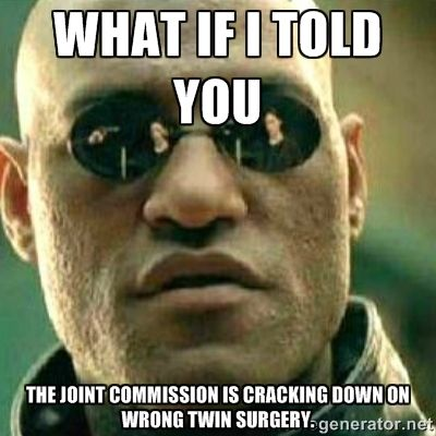 The Joint Commission is cracking down on wrong twin surgeries!