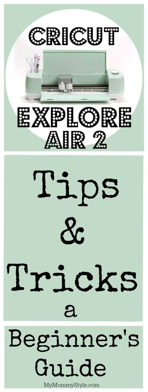 How To Use Cricut Explore Air 2: Beginner's Guide - My Mommy Style