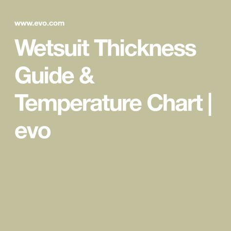 Wetsuit Thickness Guide & Temperature Chart | evo ...