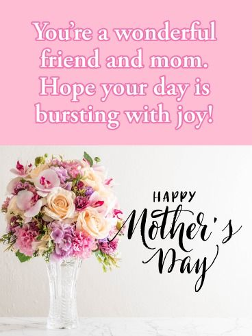 Happy Mothers Day To A Friend Images : happy, mothers, friend, images, Bursting, Happy, Mother's, Friends, Birthday, Greeting, Cards, Davia, Mothers, Wishes,, Friend,, Mother, Quotes