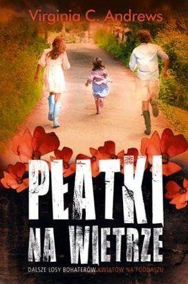 Pĺ Atki Na Wietrze Virginia C Andrews Merlin Pl Flowers In The Attic Petal On The Wind Movie Posters