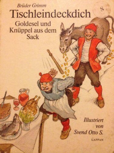 Tischleindeckdich Goldesel Und Knuppel Aus Dem Sack Marchen Der Gebruder Grimm Grimm Bilderbuch