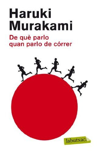 De Qu Parlo Quan Parlo De C Rrer Labutxaca Parlo Qu De Quan Haruki Murakami Libros Japones Español