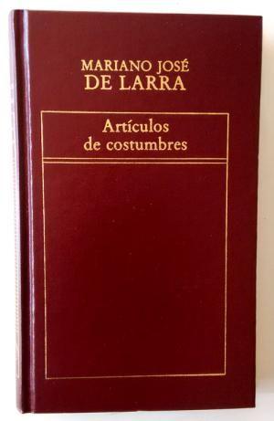 Artículos De Costumbres Mariano José De Larra Edición De Manuel Fernández Nieto Pedagogo Biblioteca