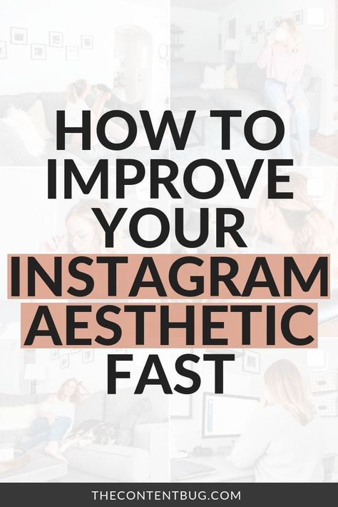 How to Improve Your #Instagram Aesthetic Fast // The Content Bug -- #socialmedia #marketingtips