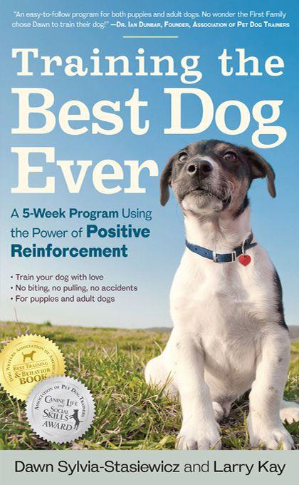 Training The Best Dog Ever Dog Training Books Best Dog Training