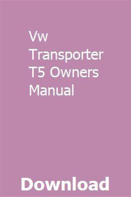 Vw Transporter T5 Owners Manual Pdf