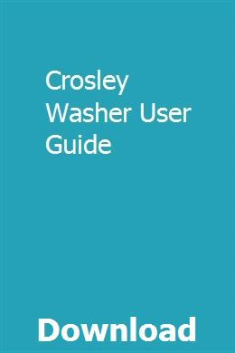 Crosley Washer User Guide User Guide Washer Users