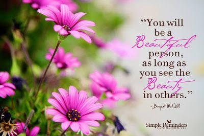 You Will be a beautiful Person as long as you see the beauty in others. - Quotes