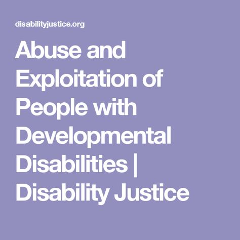 Abuse And Exploitation Of People With Developmental >> Abuse And Exploitation Of People With Developmental Disabilities