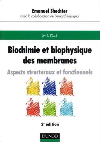 Biochimie Et Biophysique Des Membranes Aspects Structuraux Et Fonctionnels En Ligne Paces Medecine Biochimie Biologie