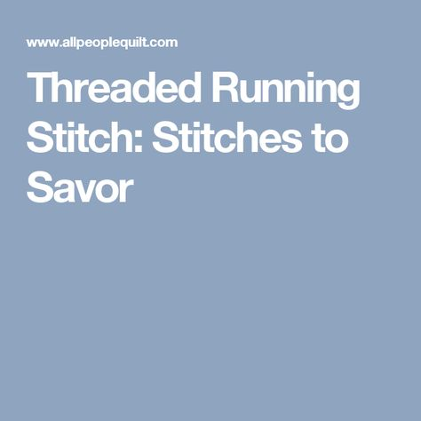 Threaded Running Stitch: Stitches to Savor