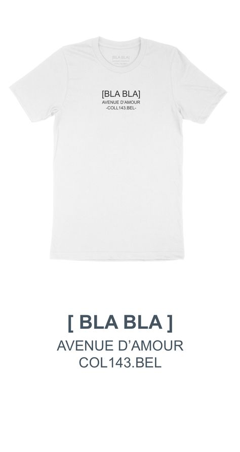 Our signature logo tee [ BLA BLA ] Avenue d'amour - reference to love -COLL143.BEL- the numbers 143 mean 'I love you' in binary code. COLL stands for collection and BEL for Belgium