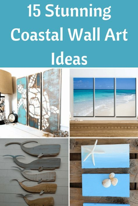 15 Stunning Coastal Wall Art Ideas Coastal Beach Decor Beach