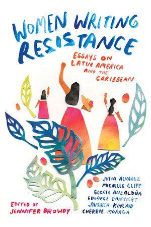 Women Writing Resistance 9780807088197 Penguinrandomhouse Com Book In 2020 Good Latin Jamaica Kincaid Essay Ap Lit