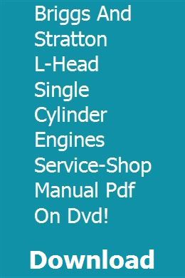 Briggs And Stratton L Head Single Cylinder Engines Service Shop Manual Pdf On Dvd Diesel Engine Repair Guide Manual