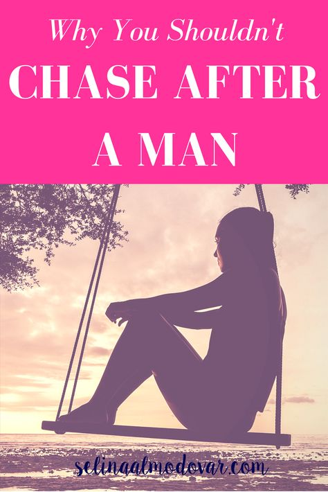 Why You Shouldnt Chase After A Man | Christian dating