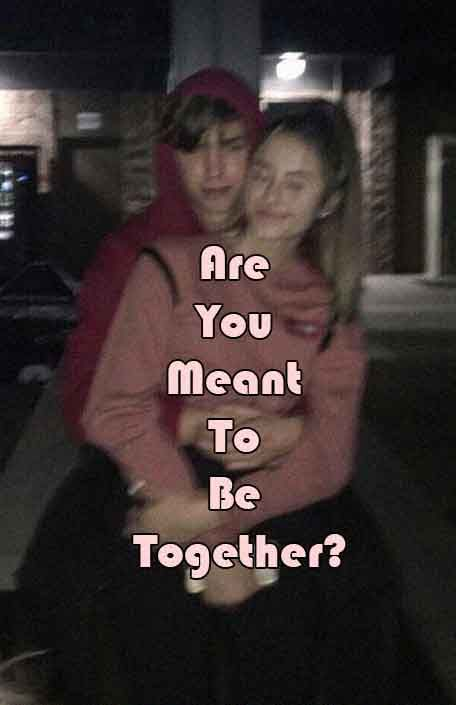 Are You Meant To Be Together Meant To Be Together Do I Love