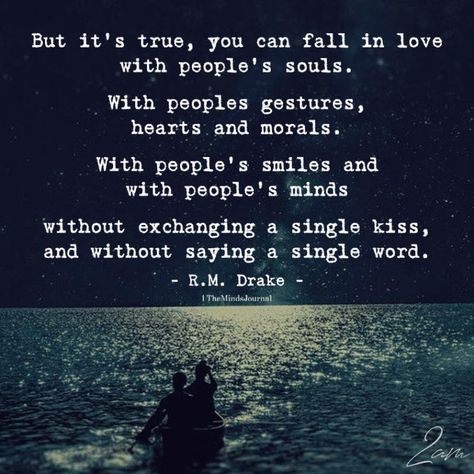 But It's True, You Can Fall In love With People's Souls