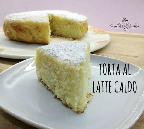 La torta al latte caldo è un dolce sofficissimo , perfetto per la colazione, provate a realizzarla e non la lascerete più!