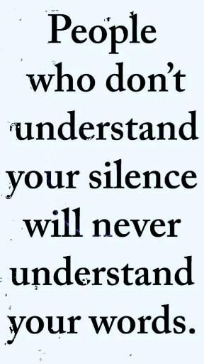 When people don't understand your silence they will never understand your words. This inspirational quote is a strong one as reminder to your daily life. #quotes #inspirationalquote #lifequotes
