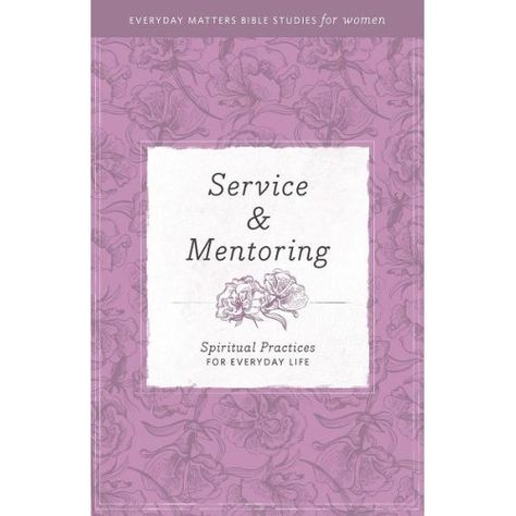 Service & Mentoring: Spiritual Practices for Everyday Life