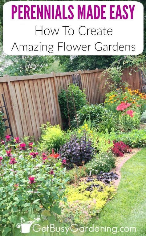Perennials Made Easy How To Create Amazing Gardens Garden Flowers Perennials Flowers Perennials Flower Garden