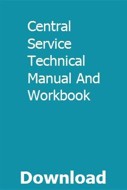 Central Service Technical Manual And Workbook Workbook Technical Answers To Homework